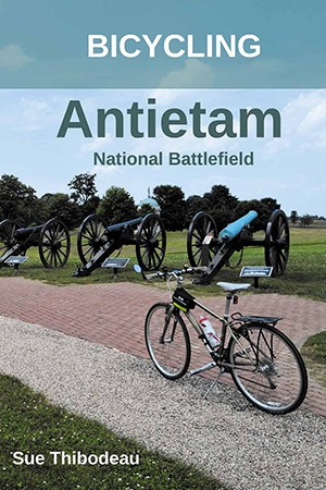 Bicycling Antietam National Battlefield: The Cyclist's Civil War Travel Guide